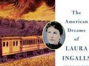 Prairie Fires: American Dreams Laura Ingalls Wilder Caroline Fraser- Feature Review