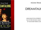 Dreamtalking Noam Traub: Touching Dreams Pedro Almodóvar