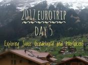 2017 Eurotrip Exploring Swiss Grindelwald Interlaken!