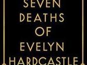 Seven Deaths Evelyn Hardcastle Stuart Turton