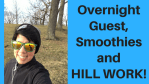 Overnight Guest, Smoothies HILL WORK!
