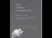 "Albino Chameleon: ""what Have Offer?"" Humorous Inspiring Book from Kirsty Ferguson"