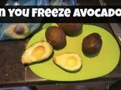 Freeze Avocados?