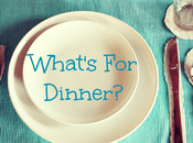 What's Dinner? Week Starting April 2018