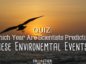 QUIZ: Guess Year Scientists Predict These Environmental Events Will Occur?