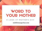 Word Your Mother. Look Mother's Day.
