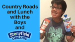 Country Roads Lunch with Boys Stonyfield!