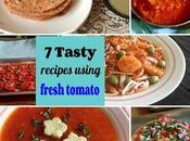 Tasty Recipes Using Fresh Tomato