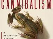 Cannibalism: Perfectly Natural History Bill Schutt