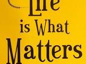 Life What Matters Alka Dixit