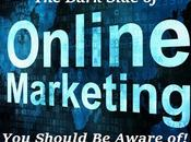 Dark Side Online Marketing Should Aware