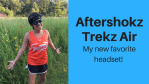 Aftershokz Trekz Air: Favorite Headset