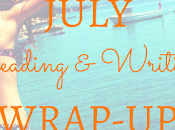 Reading Writing Wrap-Up: July