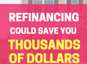 Saving Thousands Refinancing Mortgage