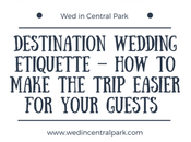 Destination Wedding Etiquette Tips Make Trip Easier Your Guests