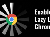 Enable Lazy Loading Google Chrome