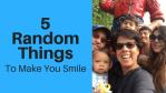 Random Things Make Smile