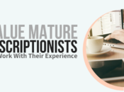 Value Mature Transcriptionists Bring Work With Their Experience