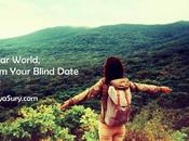 Dear World, Your Blind Date #SayYesToTheWorld #TheBlindList