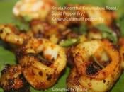 Kerala Koonthal Kurumulaku Roast/ Squid Pepper Fry/ Kanava(calamari)