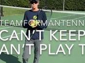 Can't Keep Score Play Tennis
