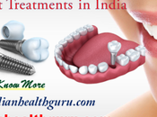 Abroad Patients Looking Low-Cost Dental Implant Treatments India