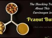 Shocking Truth About This Carcinogen Peanut Butter