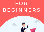 Affiliate Marketing Beginners: Ultimate Step-By-Step Guide