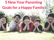 Year Parenting Goals Happy Family Life