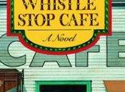 FLASHBACK FRIDAY: Fried Green Tomatoes Whistle Stop Cafe Fannie Flagg- Feature Review
