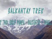 Salkantay Trek Diary Part Anyay Second