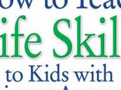 "Book Review: ""How Teach Life Skills Kids with Autism Asperger's"" Jennifer McIlwee Myers"