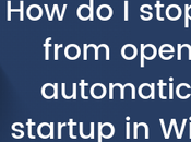 Stop Chrome from Opening Automatically Startup Windows