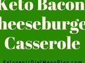 Keto Bacon Cheeseburger Casserole Ketogenic Diet Recipes