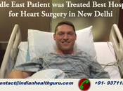 Global Patient from Middle East Treated Best Hospital Heart Surgery Delhi Gives Liberty Issues