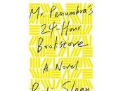 BOOK REVIEW: Penumbra's 24-Hour Bookstore Robin Sloan