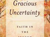 Gracious Uncertainty: Book Review