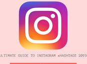 Ultimate Guide Instragram #hashtags 2019