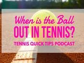 When Ball Tennis? Tennis Quick Tips Podcast