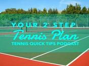 Your Step Tennis Plan Quick Tips Podcast