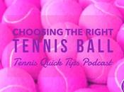 Choosing Right Tennis Ball Quick Tips Podcast