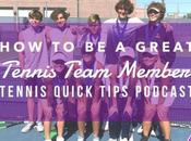 Great Tennis Team Member Quick Tips Podcast