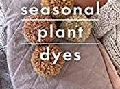 Book Review Seasonal Plant Dyes Alicia Hall
