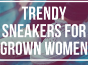 Trendy Sneakers Grown Women