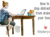 Stop Distractions from Draining Your Focus Worst