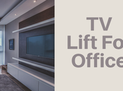 Lifts: Modernize Your Home Office