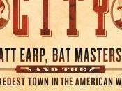 Dodge City: Wyatt Earp, Masterson, Wickedest Town American West Clavin- Feature Review