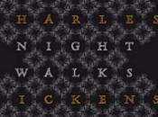 Nighty Walks Charles Dickens London Night Post