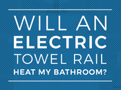 Will Electric Heated Towel Rail Heat Bathroom?