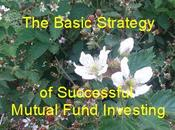 Basic Strategy Successful Mutual Fund Investing